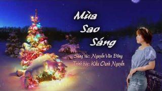 Mùa Sao Sáng (Sáng tác: Nguyễn Văn Đông) - Kiều Oanh Nguyễn | Nhạc Giáng Sinh Hay Nhất