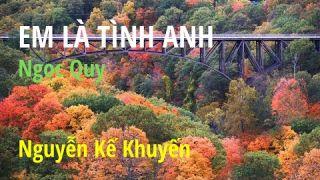 EM LÀ TÌNH ANH | Nguyễn Kế Khuyến | Ngọc Quy