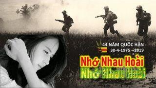 Nhạc NHỚ NHAU HOÀI - 44 NĂM QUỐC HẬN -Tháng Tư Đen 2019