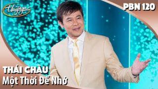 PBN 120   Thái Châu - Một Thời Để Nhớ