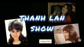 THANH LAN SHOW #1 -  Tháng TƯ  -  2021 -  Chiều cuối tuần -  Tiếng hát cho đời  -