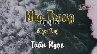 NHA TRANG NGÀY VỀ ( Phạm Duy) - Tuấn Ngọc