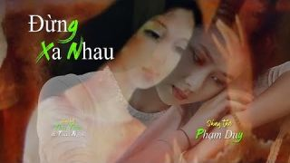ĐỪNG XA NHAU [Phạm Duy] Thái Thảo & Tuấn Ngọc (4K)