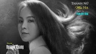 Thánh Nữ Mùa Hạ [Phạm Anh Dũng] Nguyễn Quang (4K)