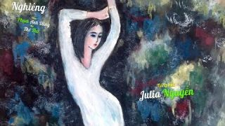 Nghiêng [Phạm Anh Dũng, thơ Thơ Thơ] Julia Nguyễn hát