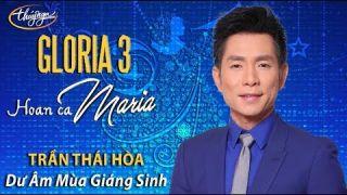 Gloria 3   Trần Thái Hòa - Dư Âm Mùa Giáng Sinh