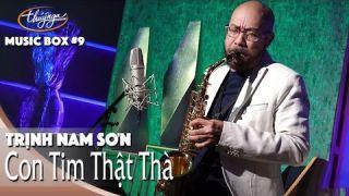 Trịnh Nam Sơn | Con Tim Thật Thà | Thúy Nga Music Box #9