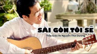 SÀI GÒN TÔI SẼ   TG9X Thái Dương (bản thu chính thức)