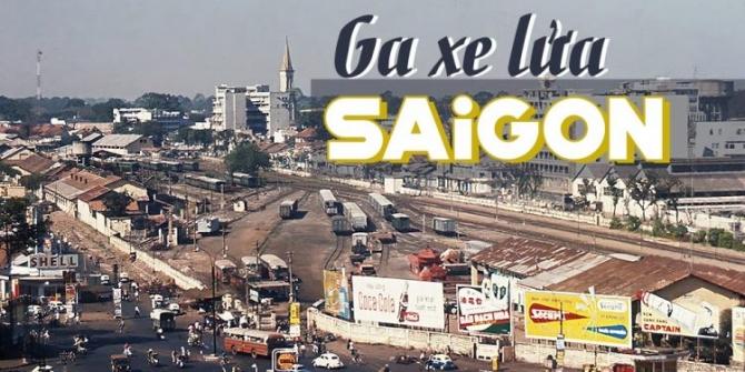 Ký ức về Ga xe lửa Sài Gòn trước 1975